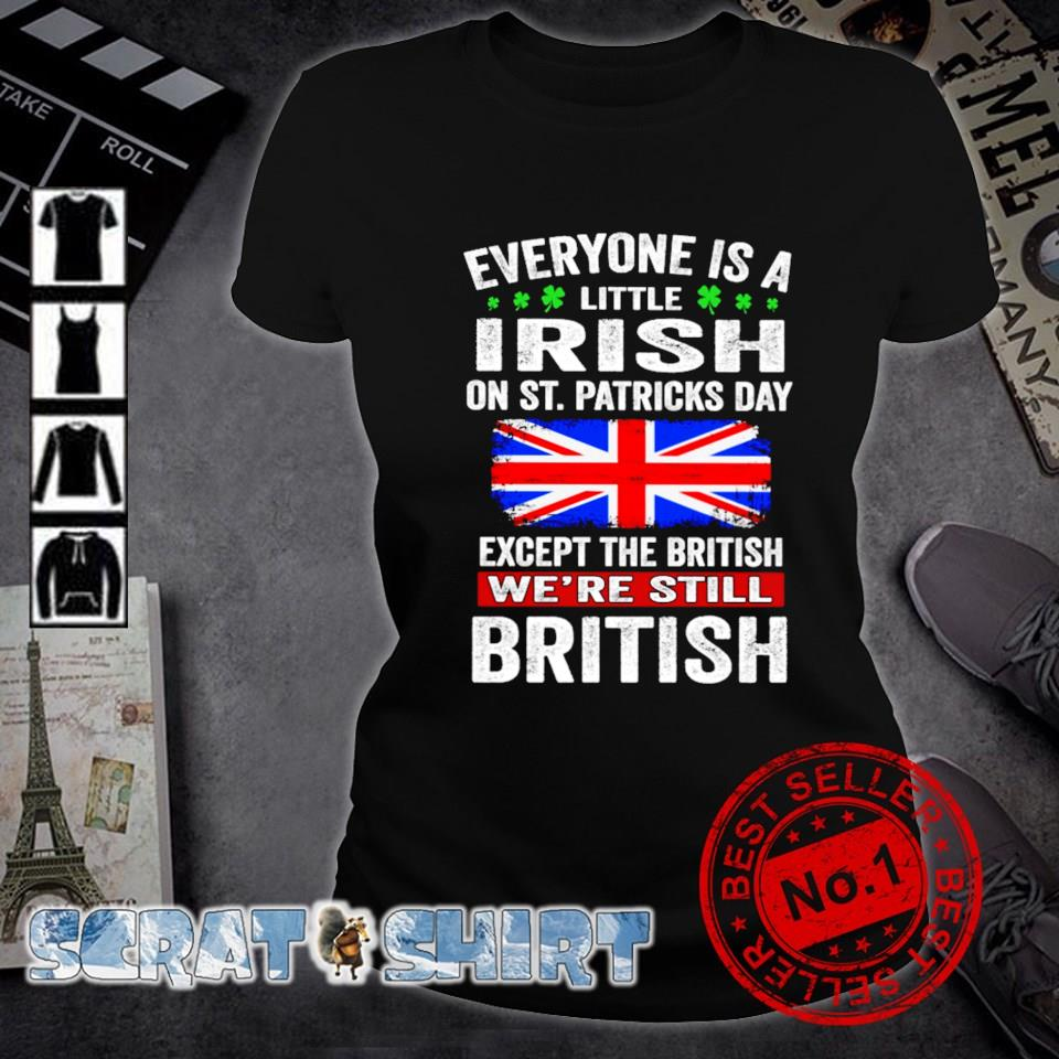 Except the British Everyone is a little Irish on St Patrick's Day s ladies-tee