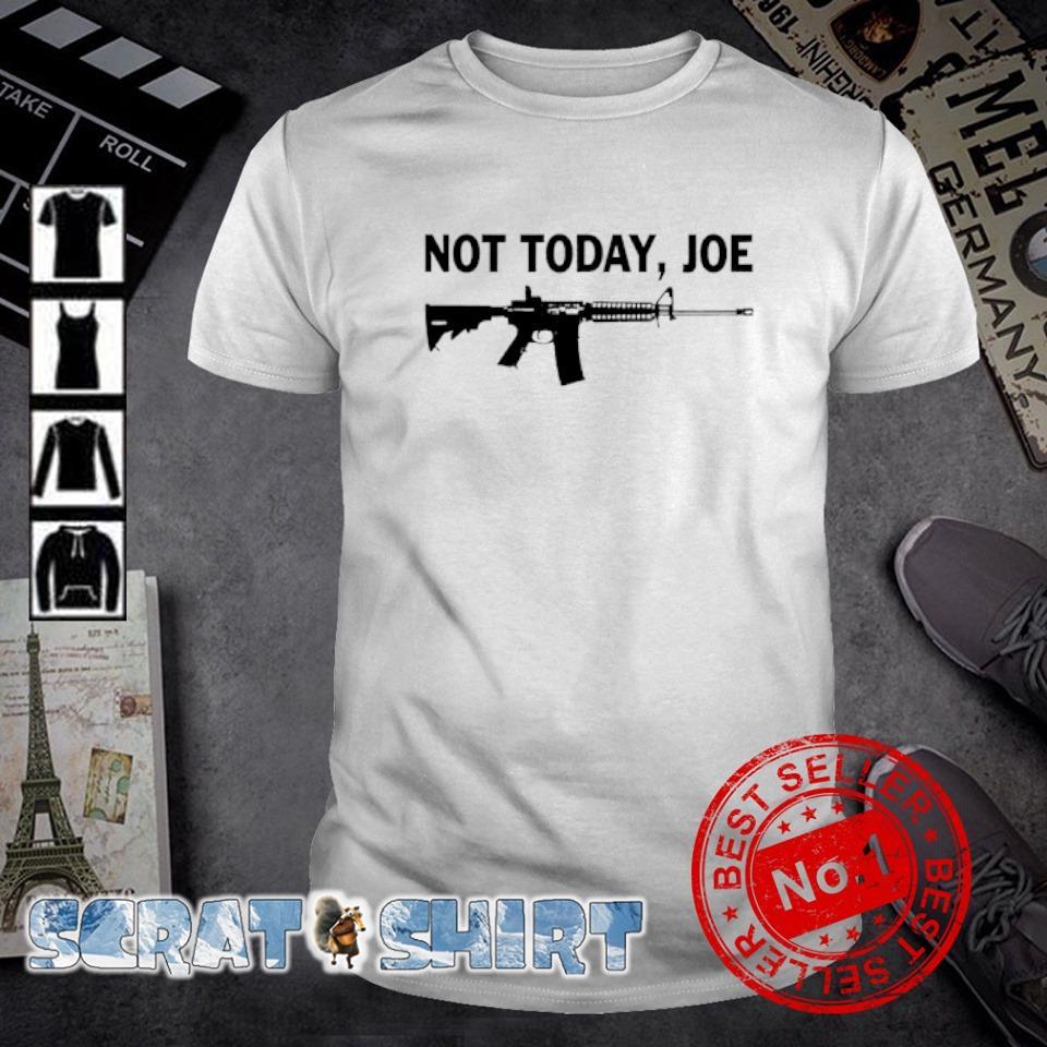 AR-15 not today Joe shirt