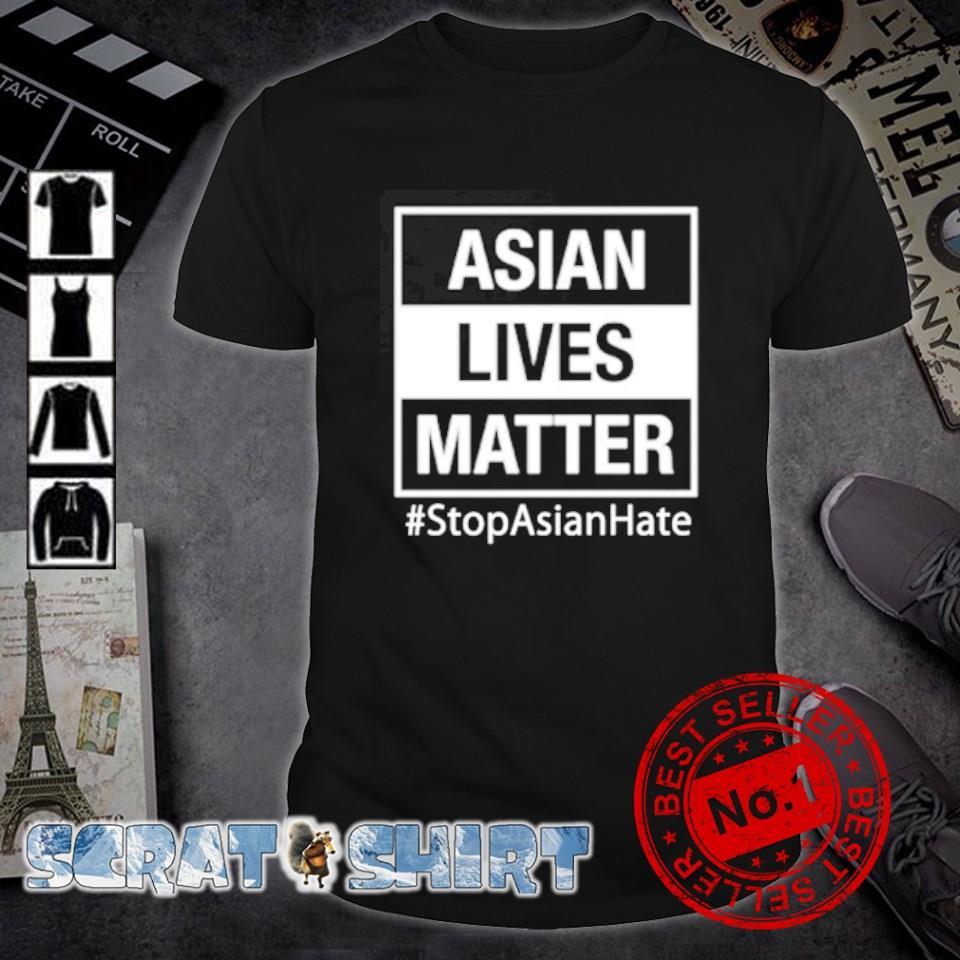 Asian lives matter stop Asian hate shirt