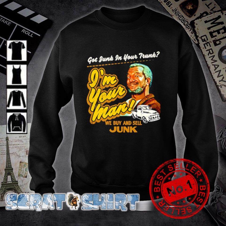 Got Junk in your trunk I'm your mar we buy and sell Junk s sweater