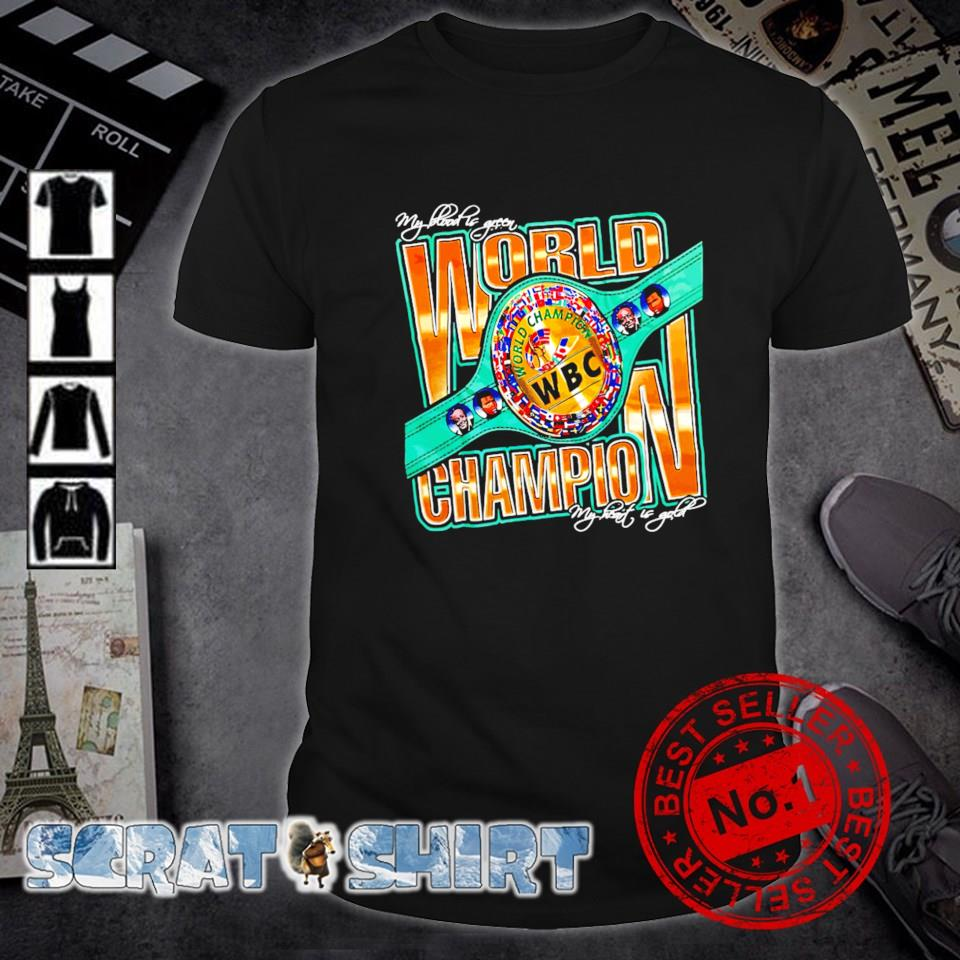 My blood is green my heart is gold WBC Champion shirt