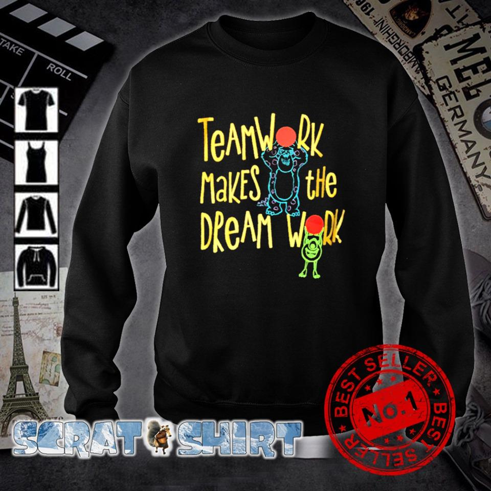 Teamwork makes the dream work s sweater