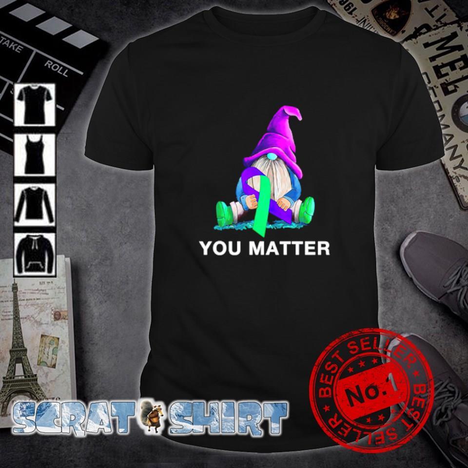 Gnome Suicide Awareness you matter shirt