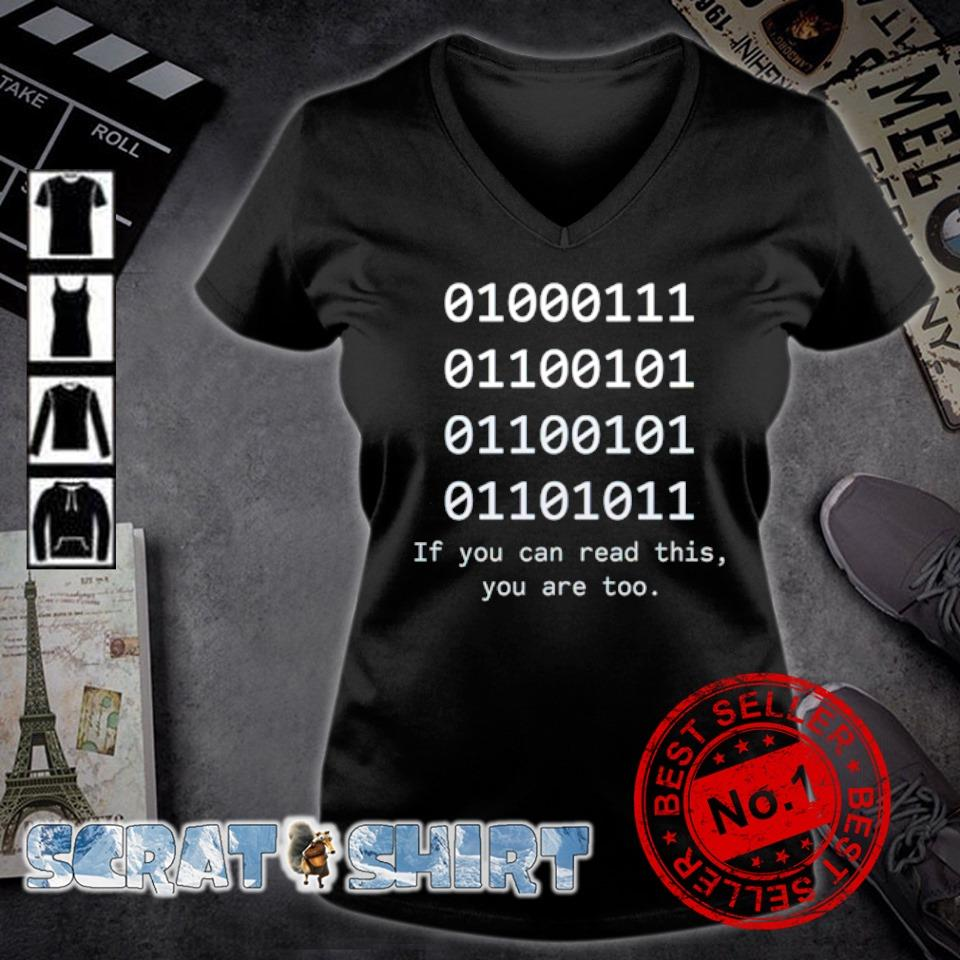 If you can read this you are too s v-neck t-shirt