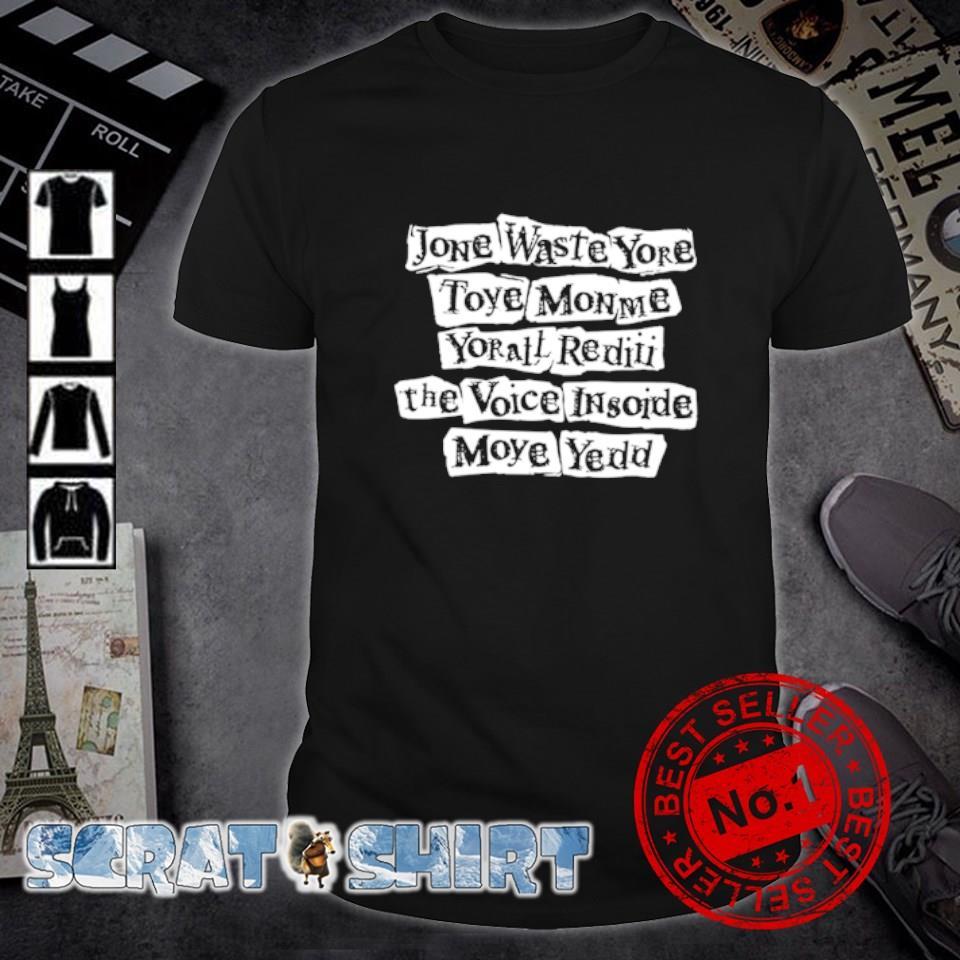 Jone waste yore toye monme shirt