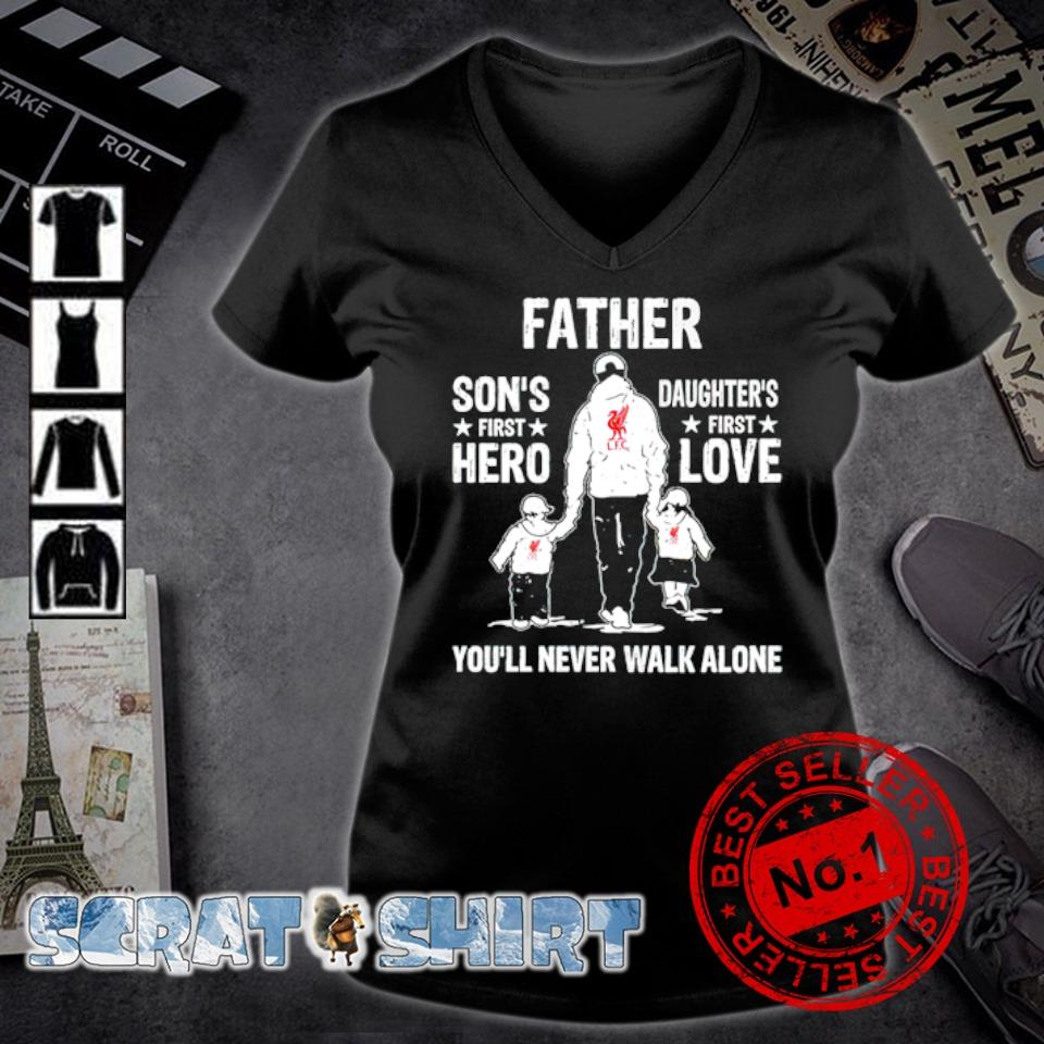 Liverpool FC Father Son's first hero Daughter's first love s v-neck t-shirt