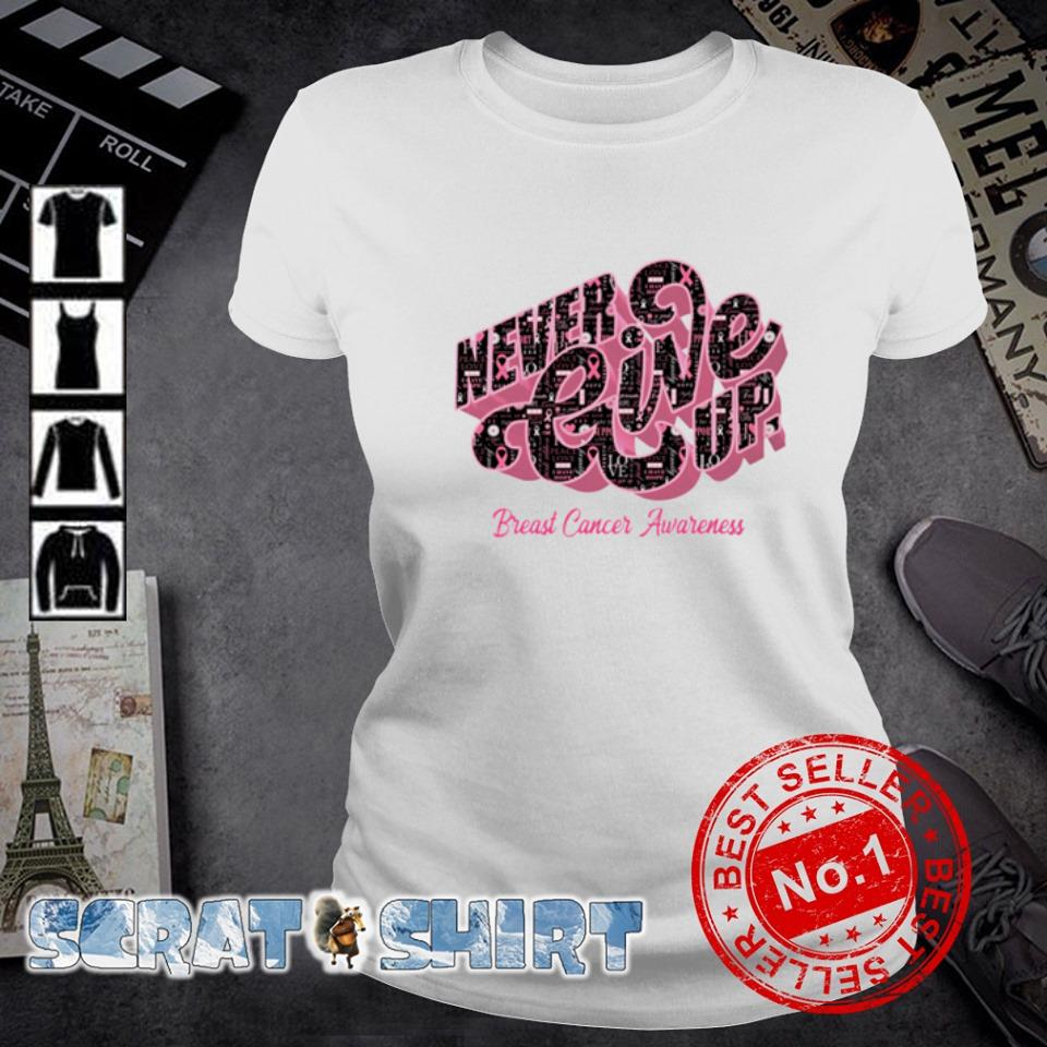 Never give up Breast Cancer Awareness s ladies-tee
