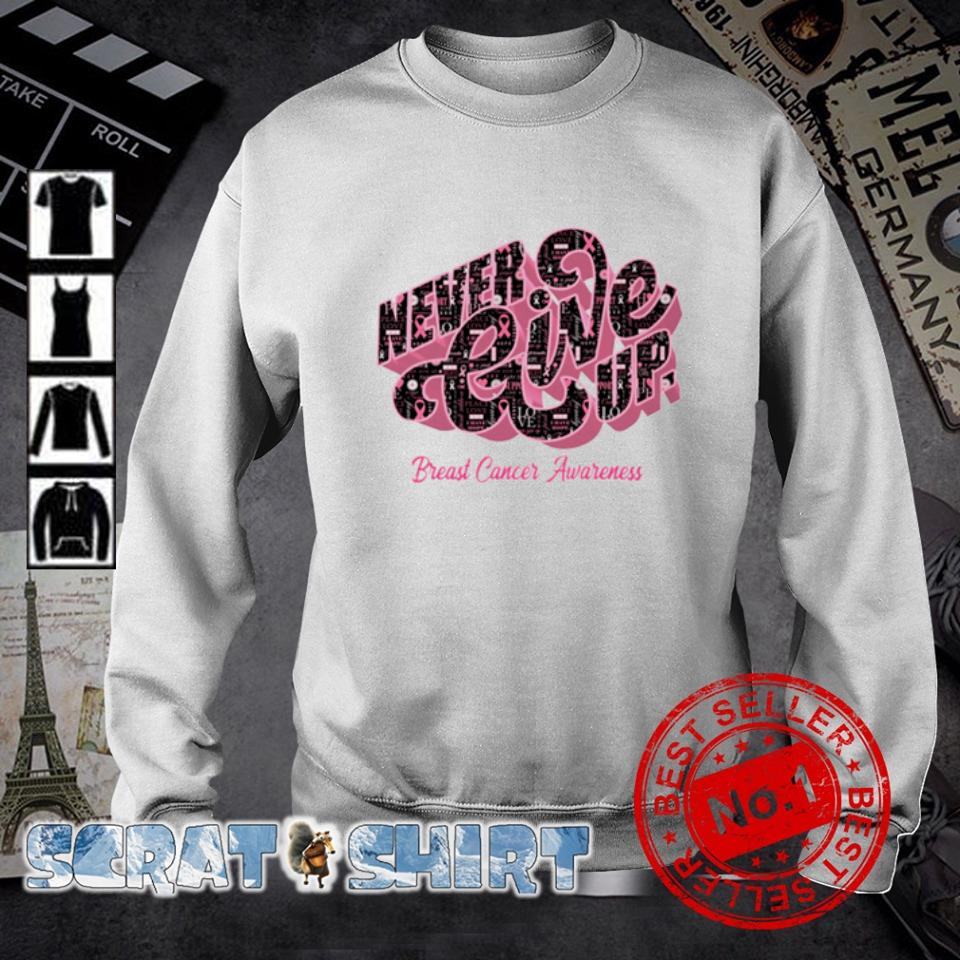 Never give up Breast Cancer Awareness s sweater