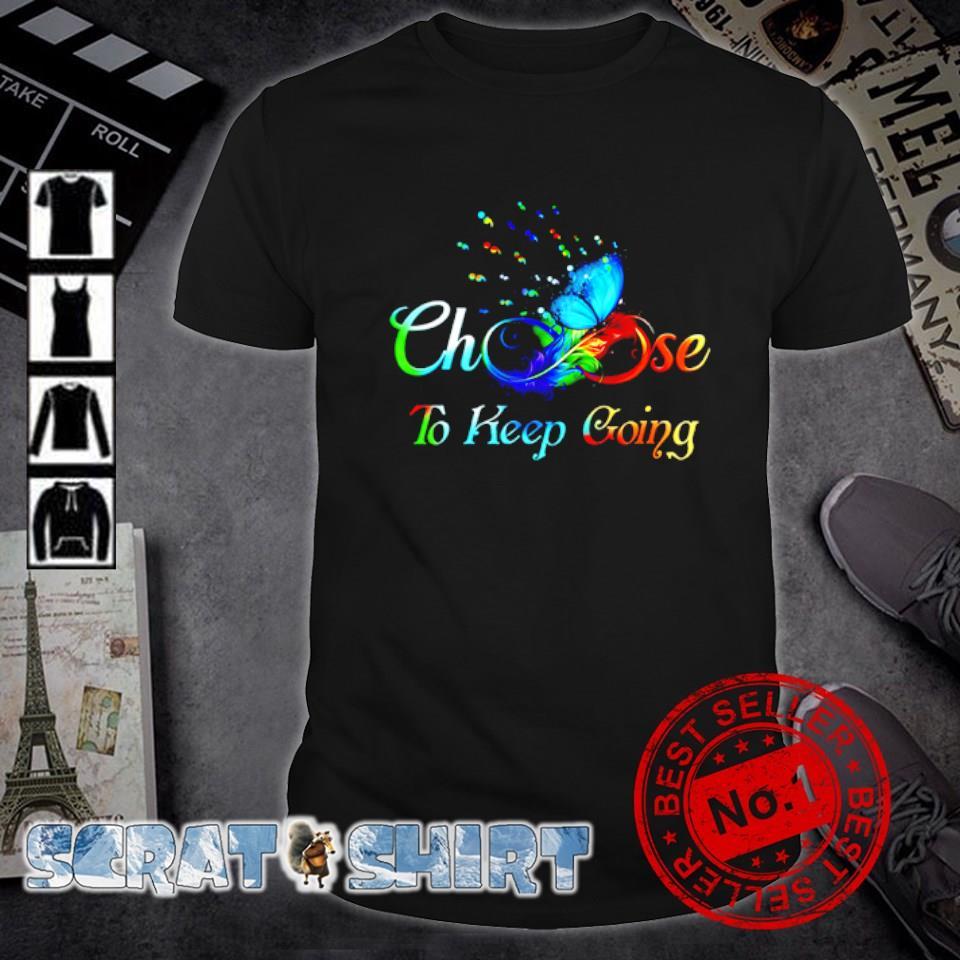 Suicide Awareness choose to keep going shirt