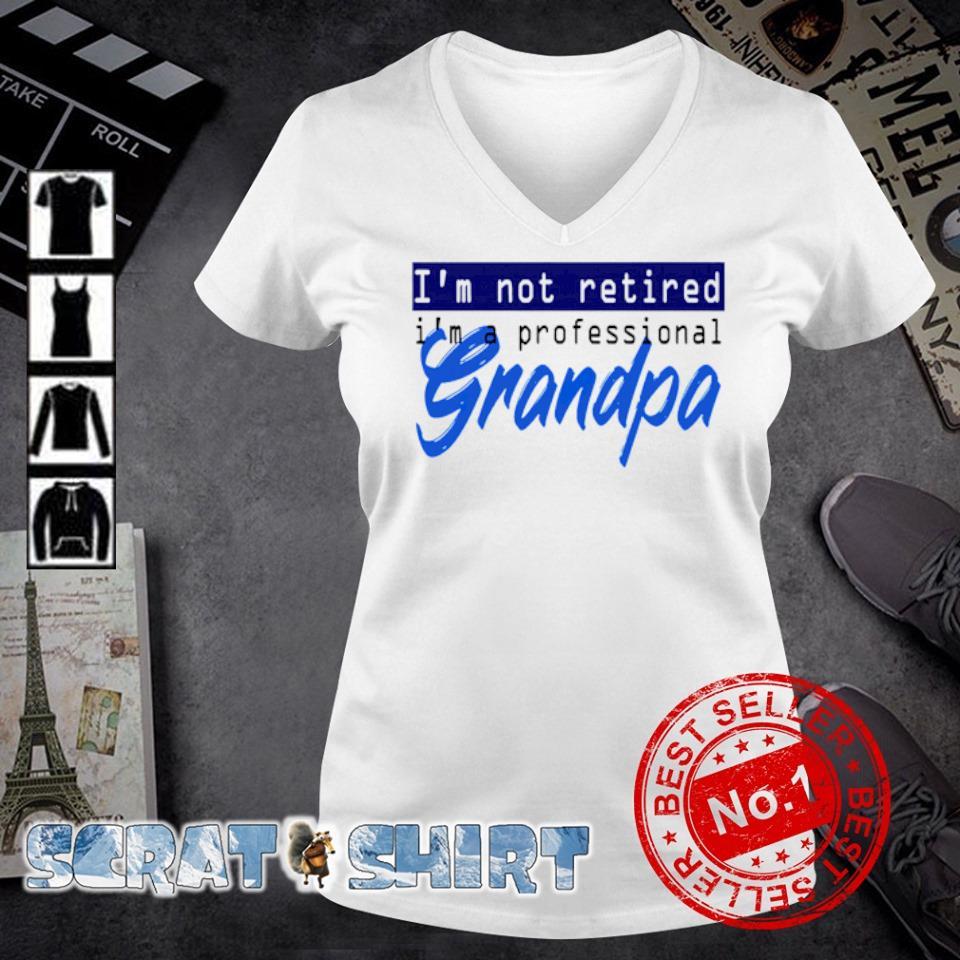 I'm not retired I'm a professional grandpa v-neck t-shirt