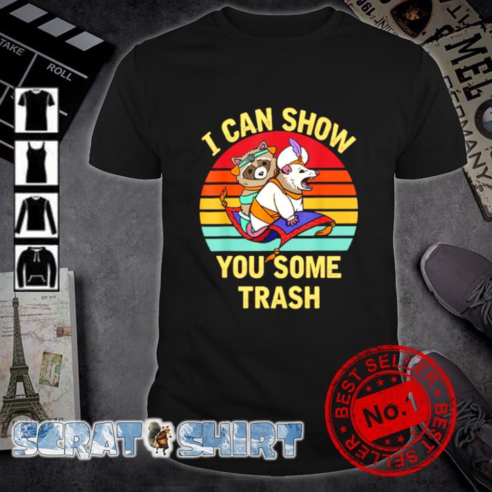 Raccoon I can show you some trash shirt