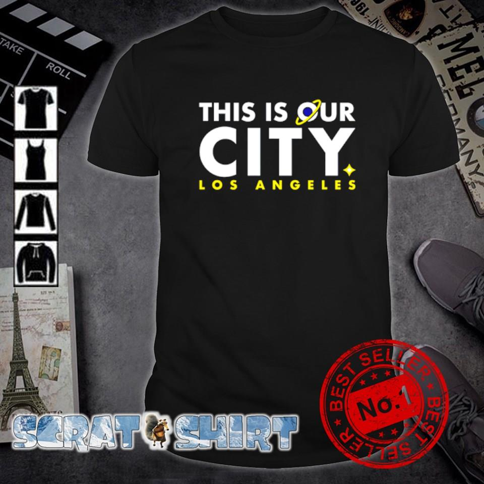 This is our city Los Angeles shirt