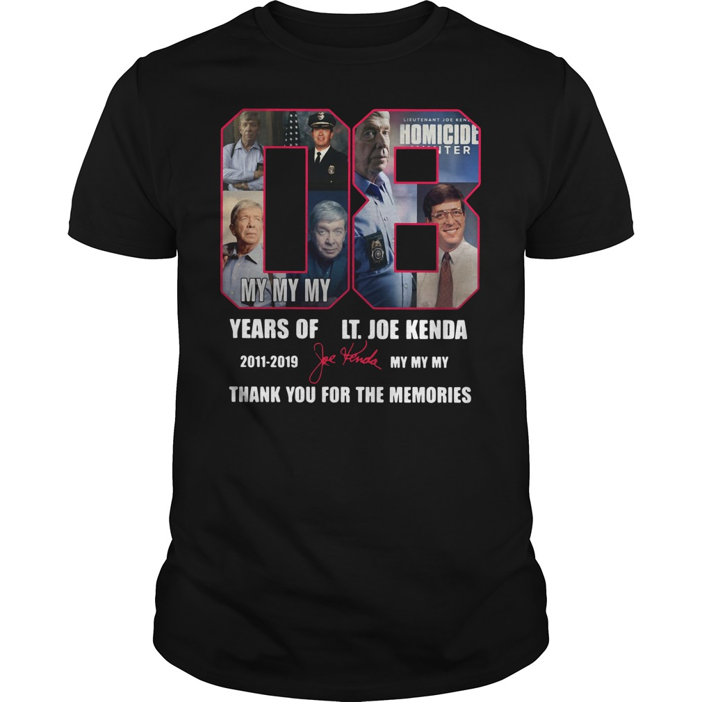 08 years of LT. Joe Kenda 2011 - 2019 my my my thank you for the memories shirt