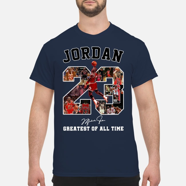 23 Jordan greatest of all time shirt