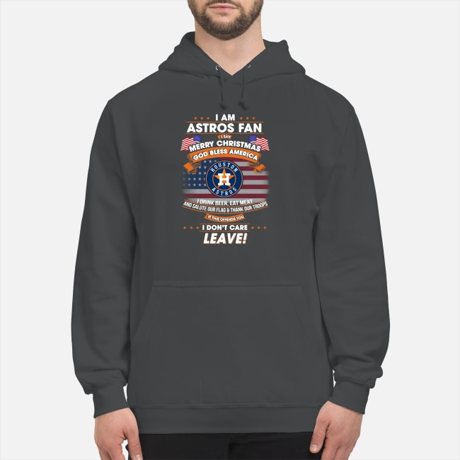 I am Astros Fan I say Merry Christmas God bless America Hoodie