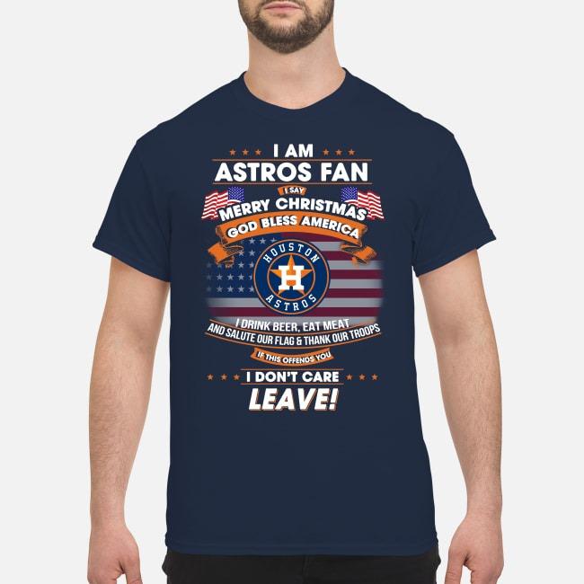 I am Astros Fan I say Merry Christmas God bless America shirt