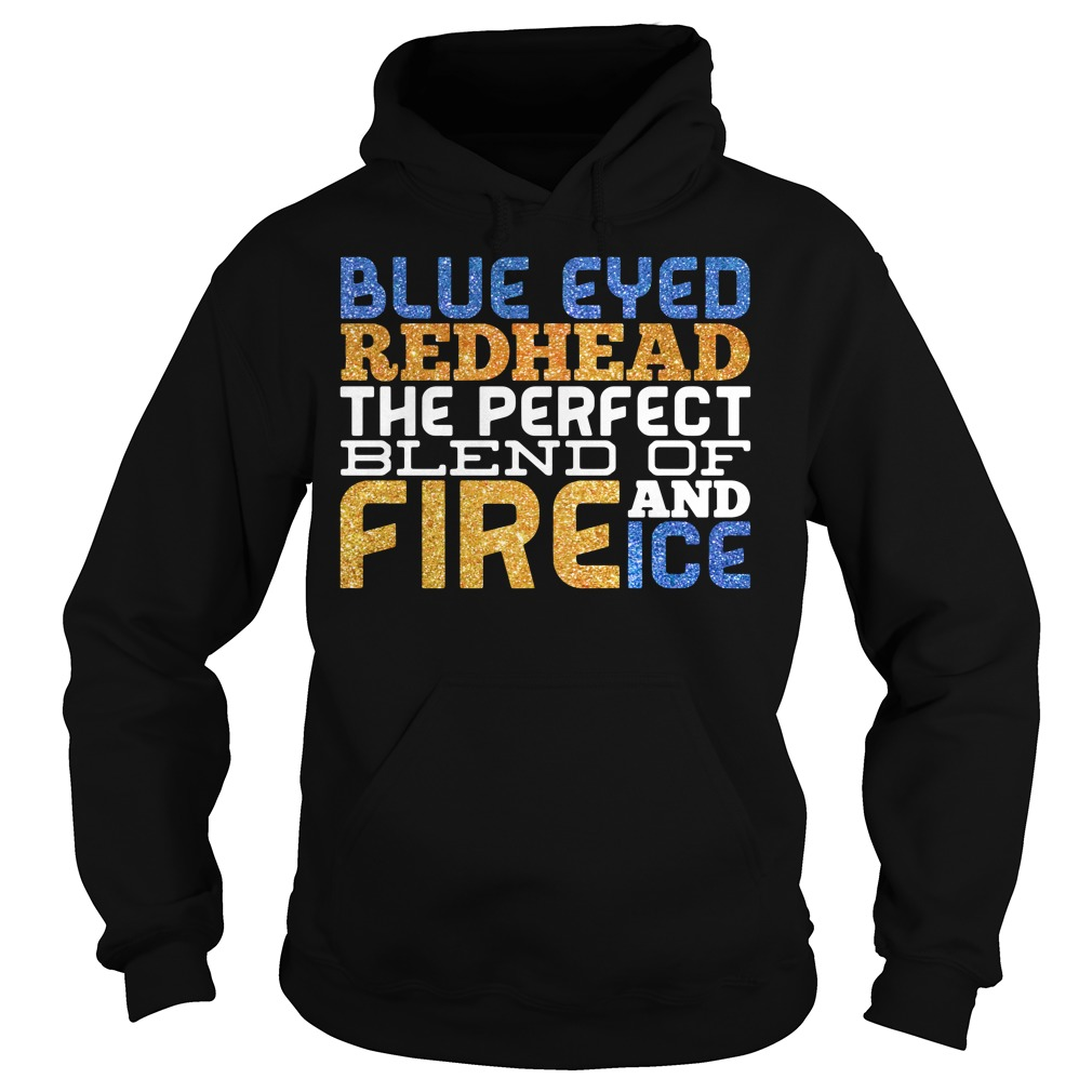 Blue eyed redhead the perfect blend of fire and ice Hoodie