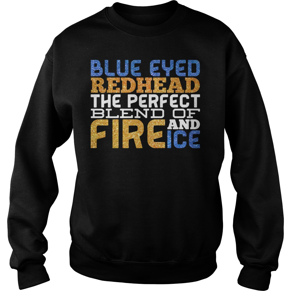 Blue eyed redhead the perfect blend of fire and ice Sweater