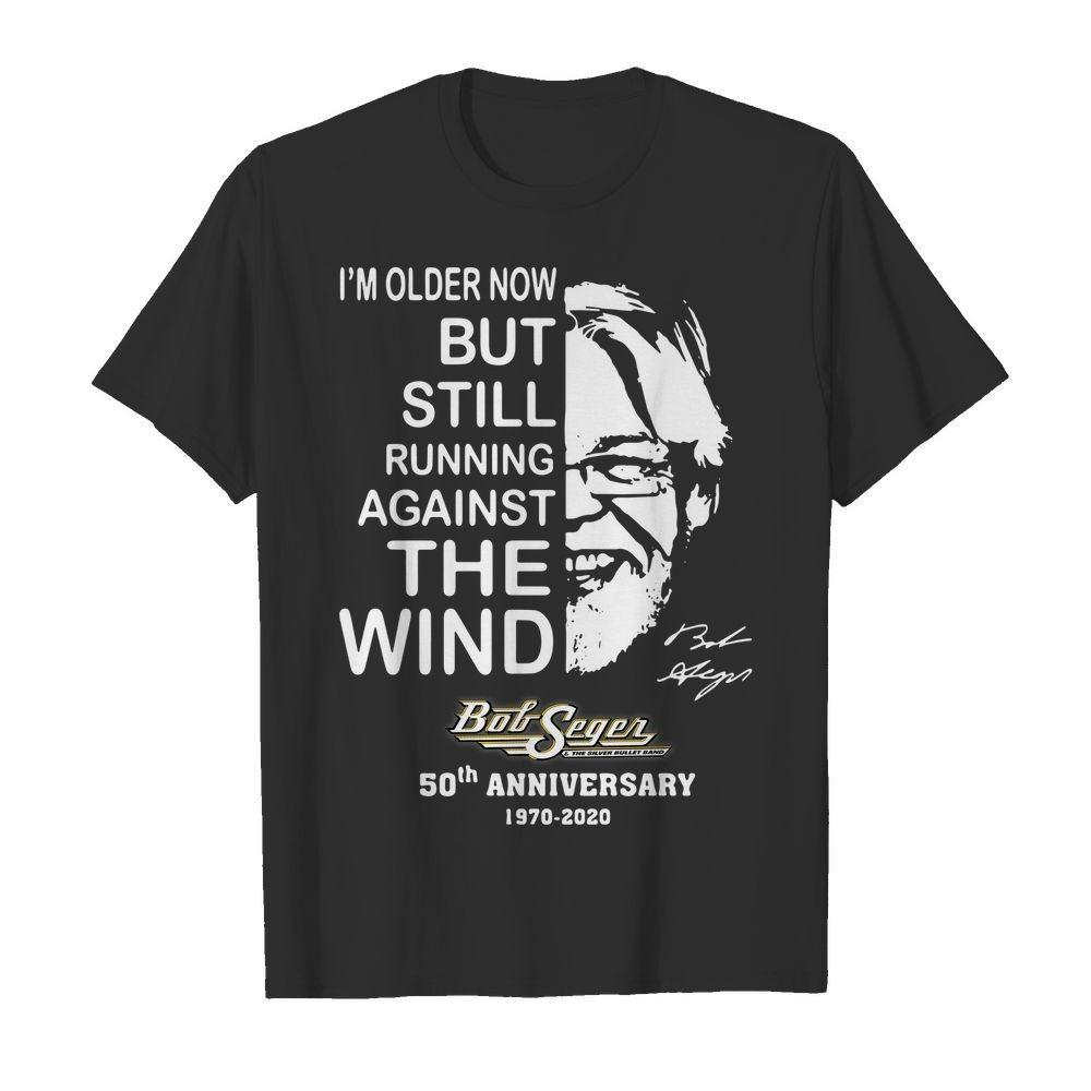 Bob Seger Tour 2020.Bob Seger 50th Anniversary 1970 2020 I M Older Now But Still