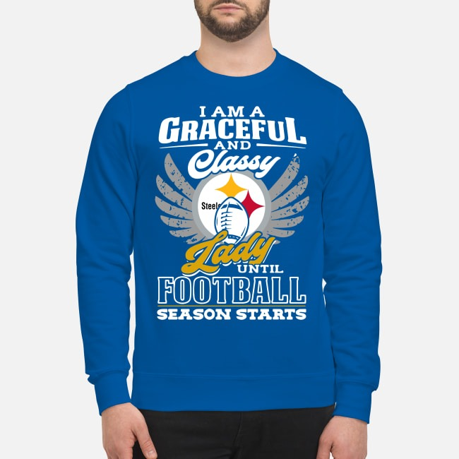 I am a graceful and classy lady Pittsburgh Steelers until football Sweater