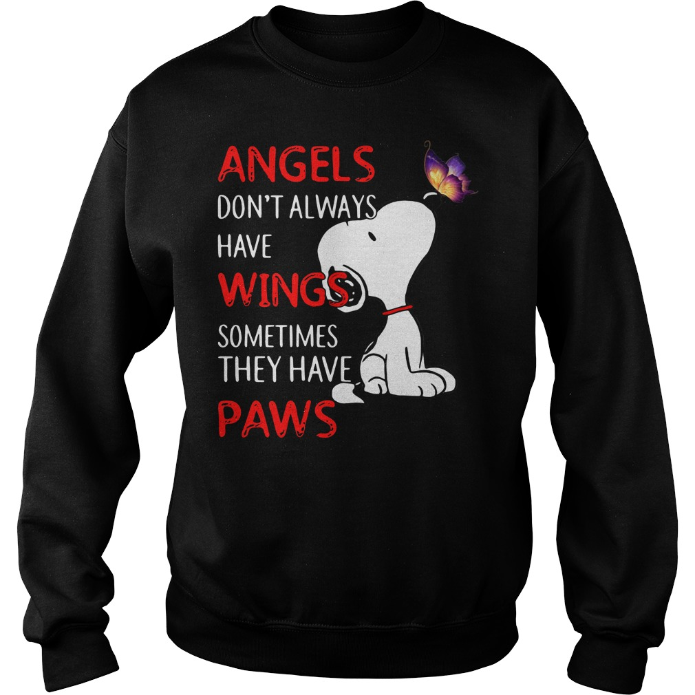Snoopy angels don't always have wings sometimes they have paws Sweater
