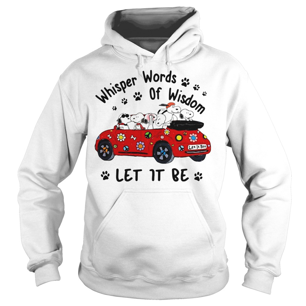 Snoopy whisper words of wisdom let it be car Hoodie