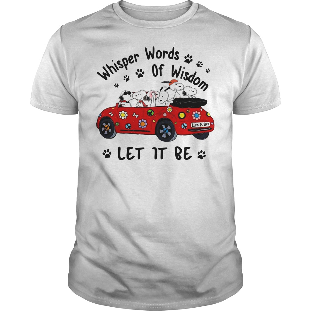 Snoopy whisper words of wisdom let it be car shirt