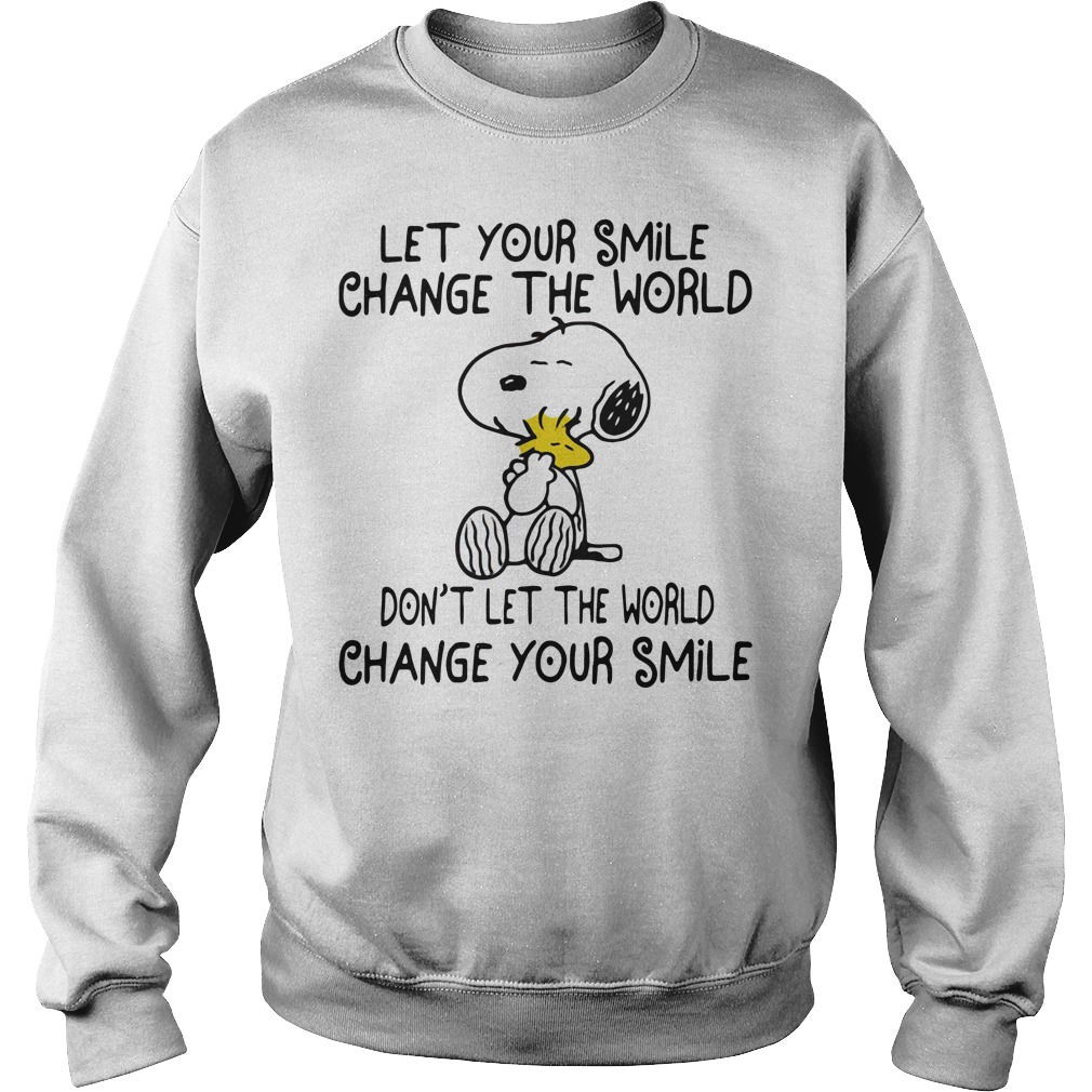 Snoopy and Woodstock let your smile change the world don't let the Sweater