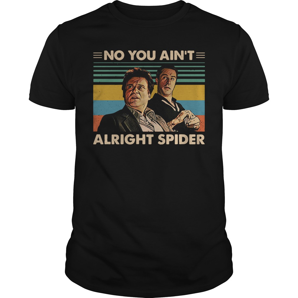 Tommy Devito and Jimmy Conway no you ain't alright spider shirt
