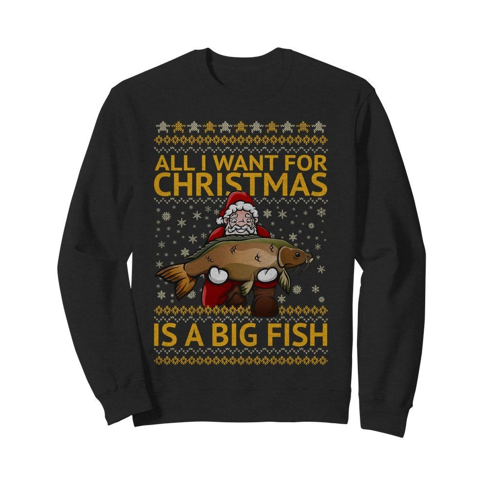 All I want for Christmas is a big fish Santa Sweater