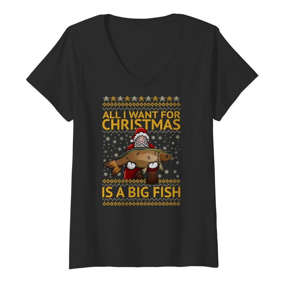 All I want for Christmas is a big fish Santa V-neck T-shirt