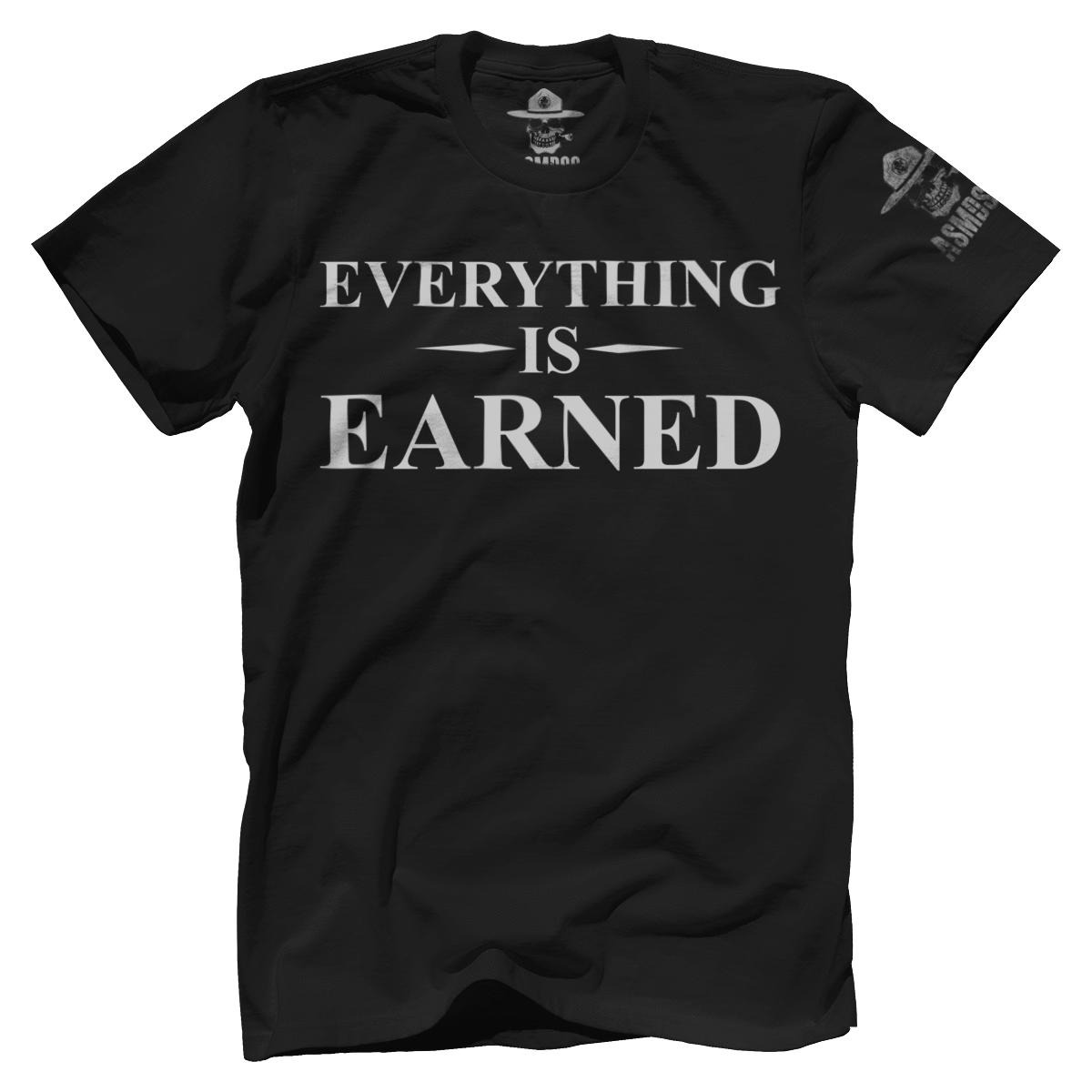 Everything is earned shirt