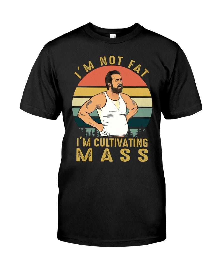 I'm not fat I'm cultivating mass vintage shirt