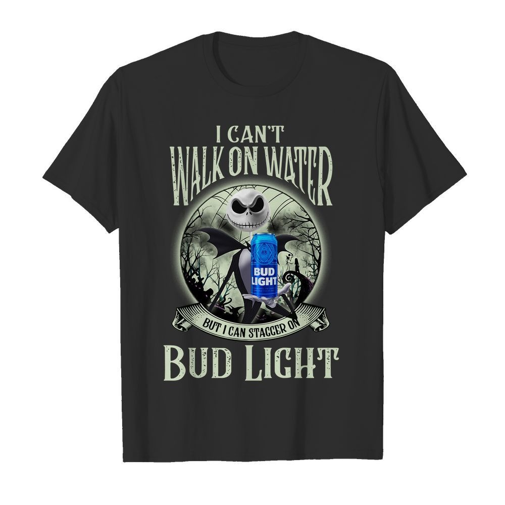 Jack Skellington I can't walk on water Bud Light shirt