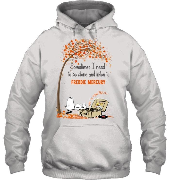 Snoopy sometimes I need to be alone and listen to Freddie Mercury Hoodie