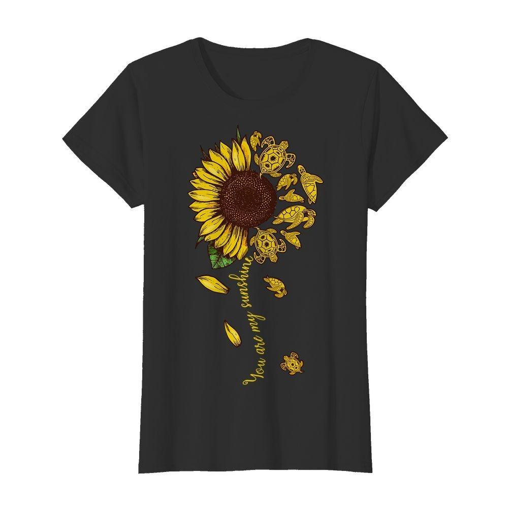 Turtles sunflower you are my sunshine shirt