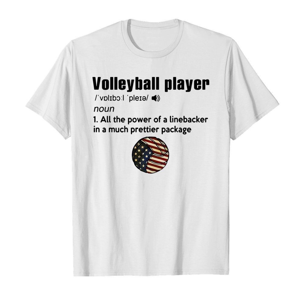 Volleyball player definition meaning all the power of a linebacker shirt