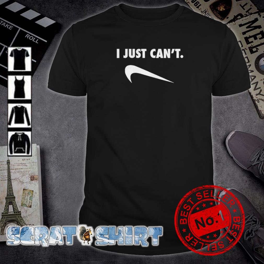 i can't nike shirt
