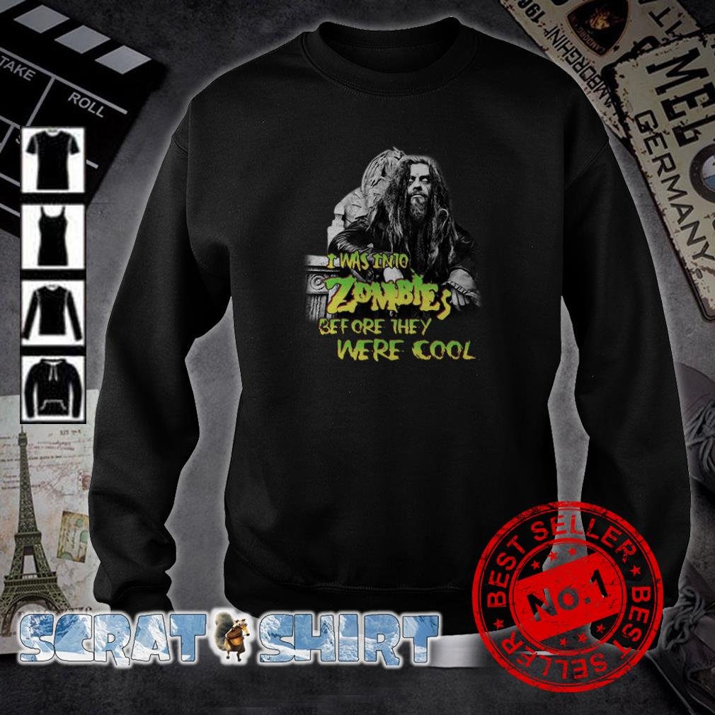 Rob Zombie I was into Zombies before they were cool sweater
