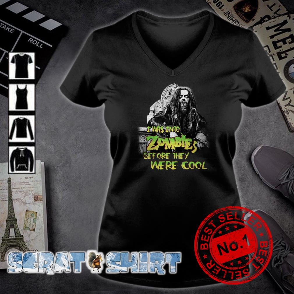 Rob Zombie I was into Zombies before they were cool  v-neck t-shirt