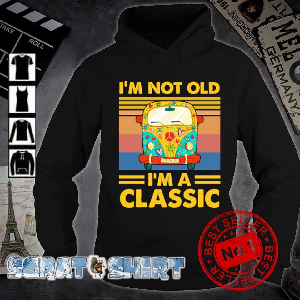 Hippie car I'm not old I'm a classic s hoodie