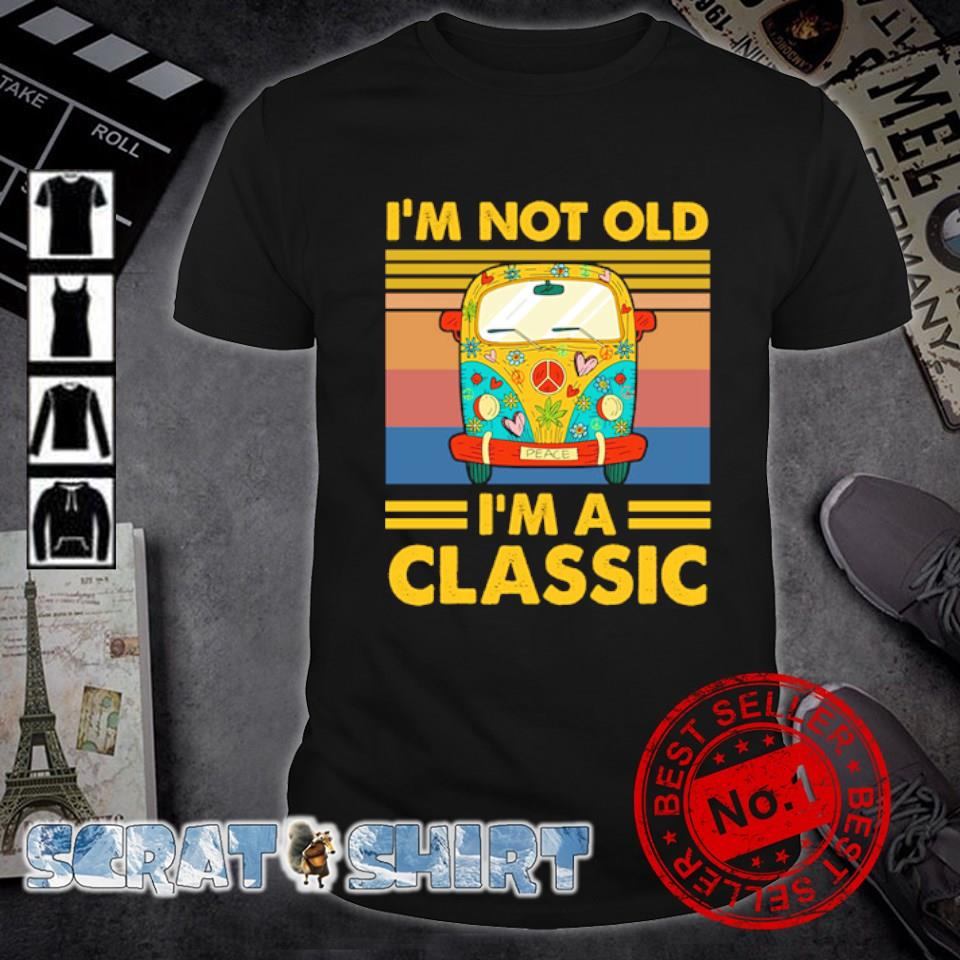 Hippie car I'm not old I'm a classic shirt