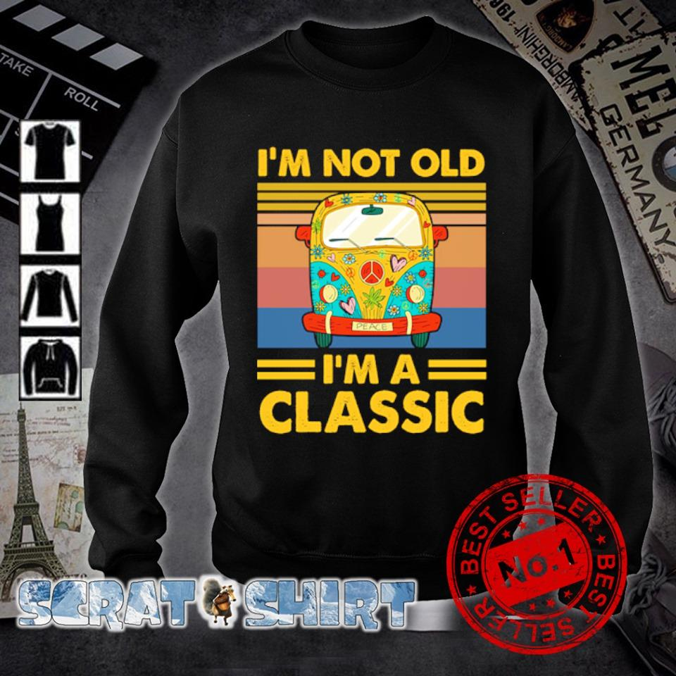 Hippie car I'm not old I'm a classic s sweater