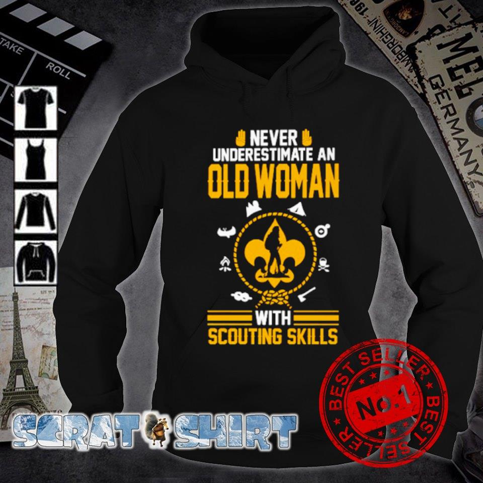 Never underestimate an Old Woman With Scouting Skills s hoodie