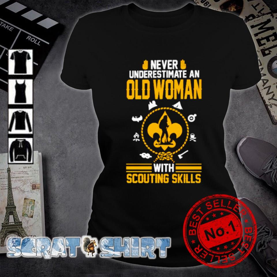 Never underestimate an Old Woman With Scouting Skills s ladies-tee