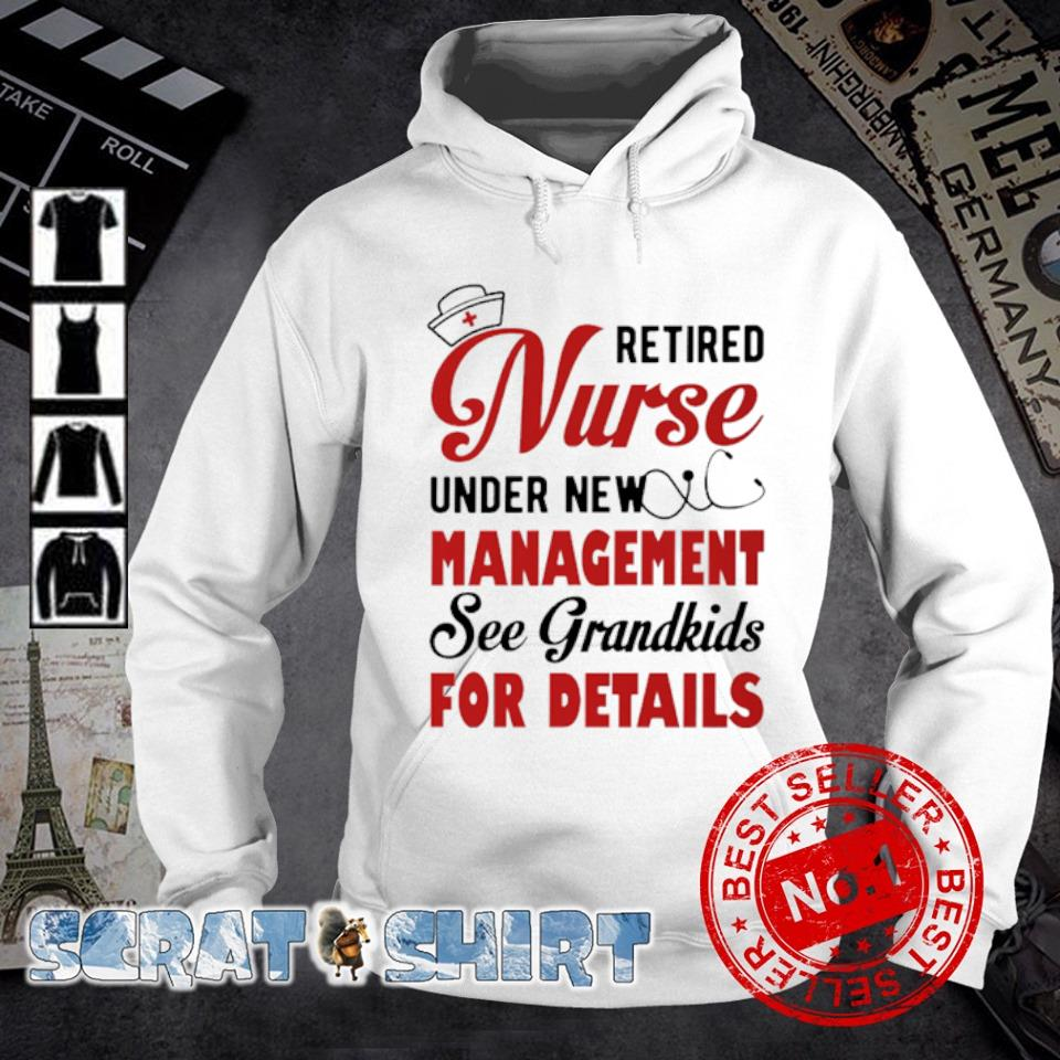 Retired Nurse under new management see grandkids for details s hoodie