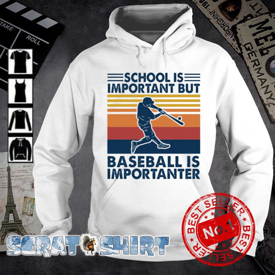 School is important but baseball is importanter vintage s hoodie