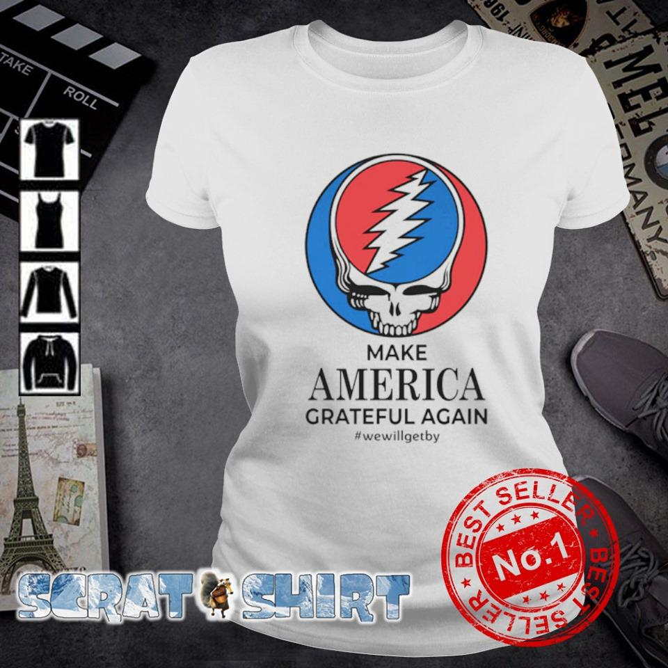 Steal Your Face make America Grateful Again we will get by s ladies-tee