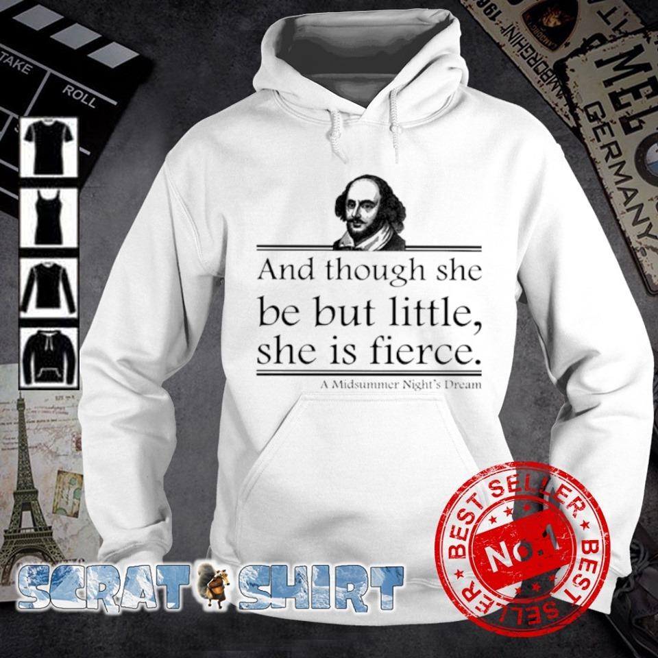 William Shakespeare and though she be but little she is fierce s hoodie