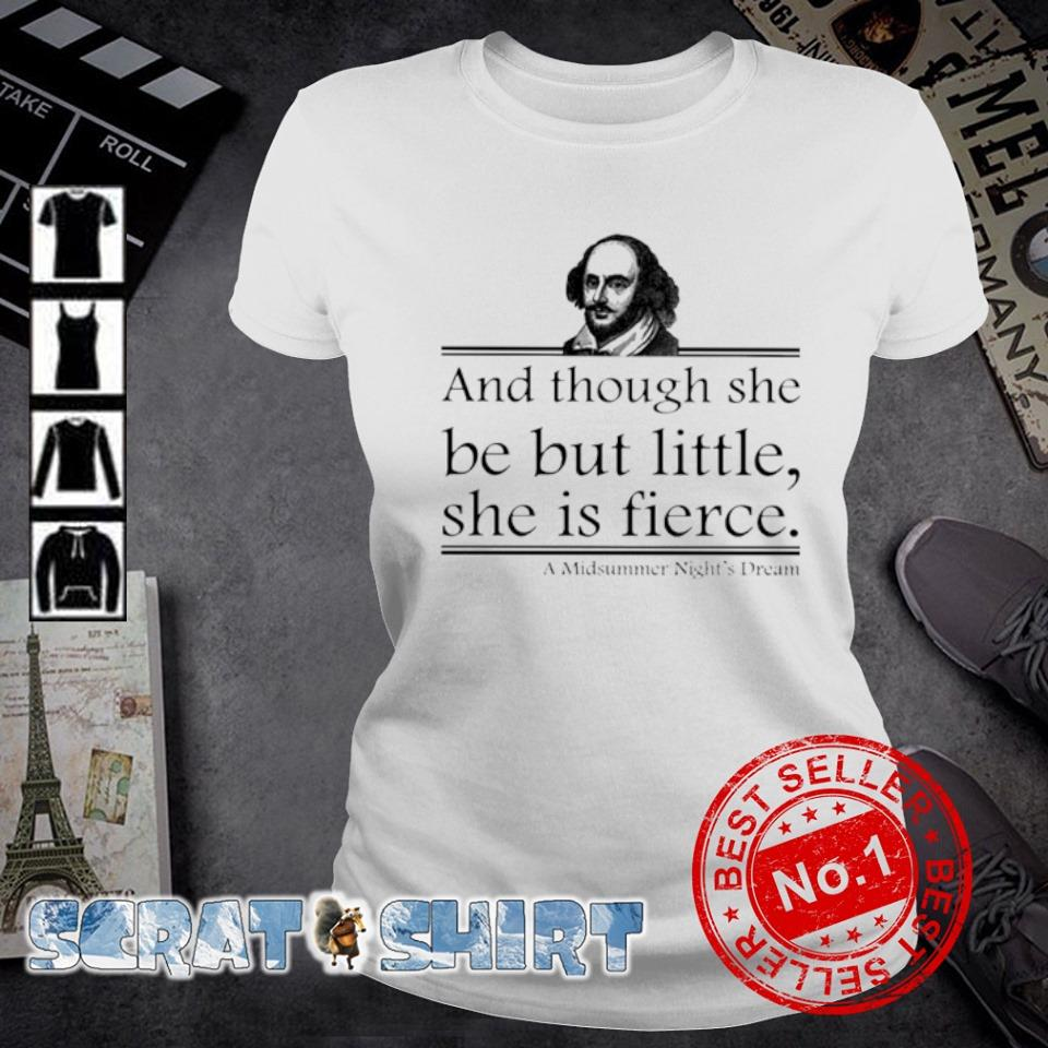 William Shakespeare and though she be but little she is fierce s ladies-tee